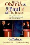 Ron Paul vs. Barack Obama On The Issues: Side-by-side issue stances of Pres. Obama and Rep. ...