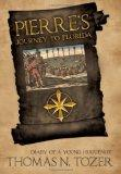 Pierre's Journey to Florida: Diary of a Young Huguenot in the Sixteenth Century