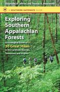 Exploring Southern Appalachian Forests : An Ecological Guide to 30 Great Hikes in the Caroli...