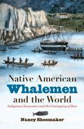 Native American Whalemen and the World : The Contingency of Race