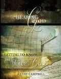 Hearing God : Getting to Know the Voice of God