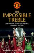 Impossible Treble : The Official Story of United's Greatest Season