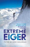 Extreme Eiger : The Race to Climb the Eiger Direct