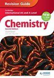 Chemistry: Revision Guide (Cambridge International As & a Level)