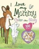 I Love My Mommy - Color the Story