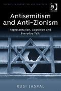 Antisemitism and Antizionism : Representation Cognition and Everyday Talk