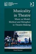 New Perspective on the Role of Musicality in the Theatre Interplays and Processes