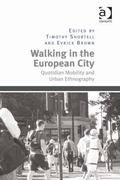 Walking in the European City Quotidian Mobility and Urban Ethnography