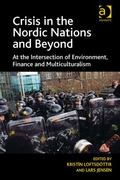 Crisis in the Nordic Nations and Beyond at the Intersection of Environment Finance and Multi...