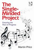 Single-Minded Project Managing the Pace of Progress