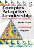 Complex Adaptive Leadership : Embracing Paradox and Uncertainty