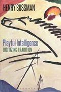 Playful Intelligence : Digitizing Tradition