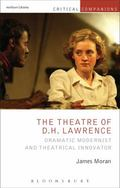 Theatre of D. H. Lawrence : Dramatic Modernist and Theatrical Innovator
