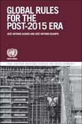 Global Governance and Rules for the Post 2015 ERA : Addressing Emerging Issues in the Global...