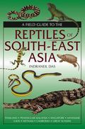 Field Guide to the Reptiles of South-East Asia