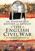 Alternative History of Britain : The English Civil War