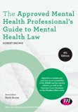 The Approved Mental Health Professional's Guide to Mental Health Law (Post-Qualifying Social...