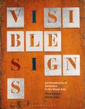 Visible Signs : An Introduction to Semiotics in the Visual Arts