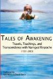 Tales of Awakening: Travels, Teachings and Transcendence with Namgyal Rinpoche: (1931 -- 2003)
