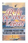 Bible Verses: 129 Inspiring Passages from the Greatest Book Ever Written : Inspirational Bib...
