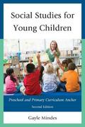 Social Studies for Young Children : Preschool and Primary Curriculum Anchor