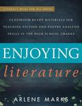 Enjoying Literature : Classroom Ready Materials for Teaching Fiction and Poetry Analysis Ski...