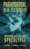 Paranormal New Testament: Celestial and Beautiful Apocalypse