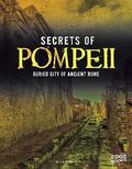 Secrets of Pompeii : Buried City of Ancient Rome