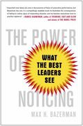 Power of Noticing : What the Best Leaders See