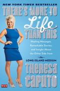 There's More to Life Than This : Healing Messages, Remarkable Stories, and Insight about the...