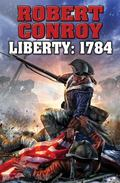 Liberty 1784: The Second War for Independence
