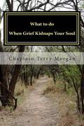What to do When Grief Kidnaps Your Soul