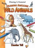 Drawing Awesome Wild Animals