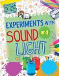 Experiments with Sound and Light
