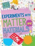 Experiments with Matter and Materials