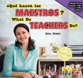 What Do Teachers Do? : �Qu� Hacen Los Maestros?