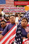 Los Inmigrantes Indocumentados