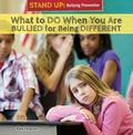 What to Do When You Are Bullied for Being Different