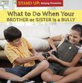 What to Do When Your Brother or Sister Is a Bully