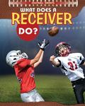 What Does a Receiver Do?