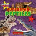 Superstar Reptiles