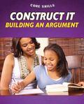 Construct It : Building an Argument