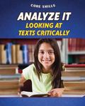 Analyze It : Looking at Texts Critically