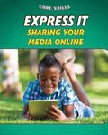 Express It : Sharing Your Media Online