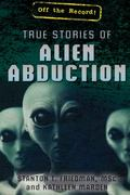 True Stories of Alien Abduction (Off the Record!)