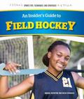 Insider's Guide to Field Hockey