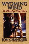 Wyoming Wind : A Novel of Tom Horn