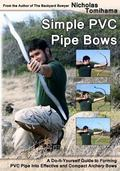 Simple PVC Pipe Bows : A Do-It-Yourself Guide to Forming PVC Pipe into Effective and Compact...