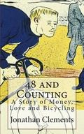 48 and Counting : A Story of Money, Love and Bicycling