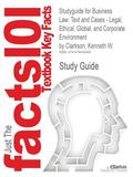 Studyguide for Business Law: Text and Cases - Legal, Ethical, Global, and Corporate Environm...